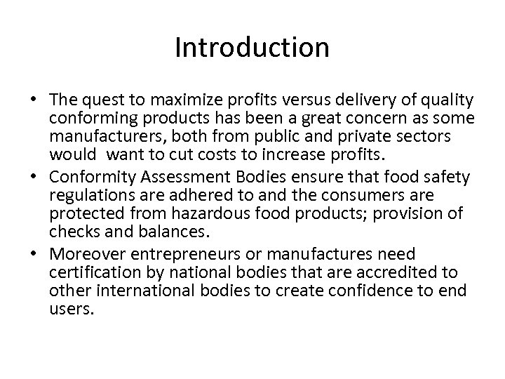 Introduction • The quest to maximize profits versus delivery of quality conforming products has