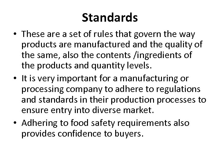 Standards • These are a set of rules that govern the way products are