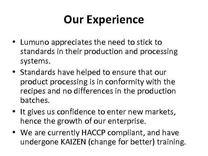 Our Experience • Lumuno appreciates the need to stick to standards in their production