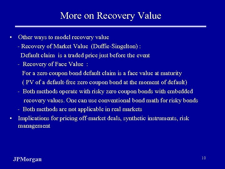 More on Recovery Value • Other ways to model recovery value - Recovery of