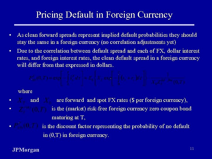 Pricing Default in Foreign Currency • As clean forward spreads represent implied default probabilities