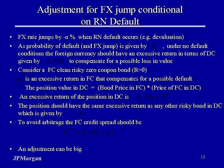 Adjustment for FX jump conditional on RN Default • FX rate jumps by -α