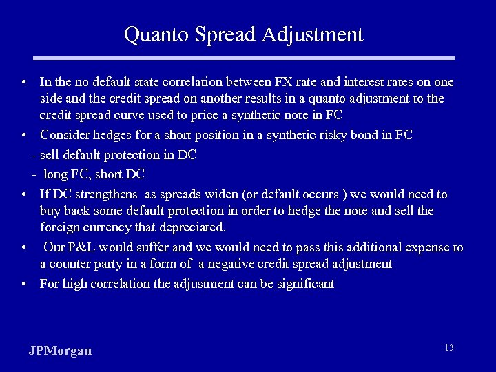 Quanto Spread Adjustment • In the no default state correlation between FX rate and