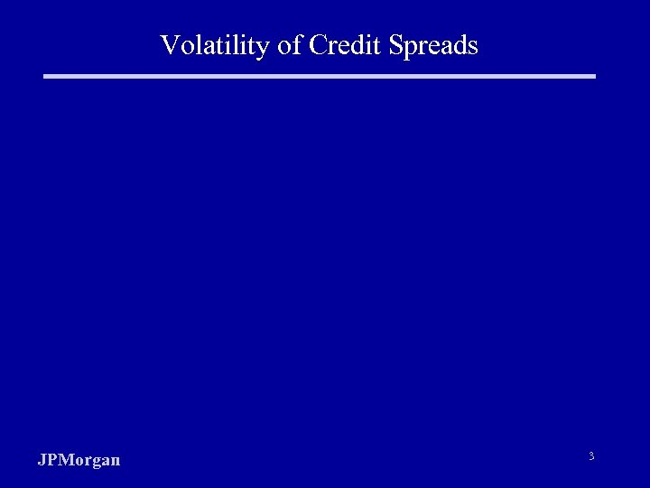Volatility of Credit Spreads JPMorgan 3