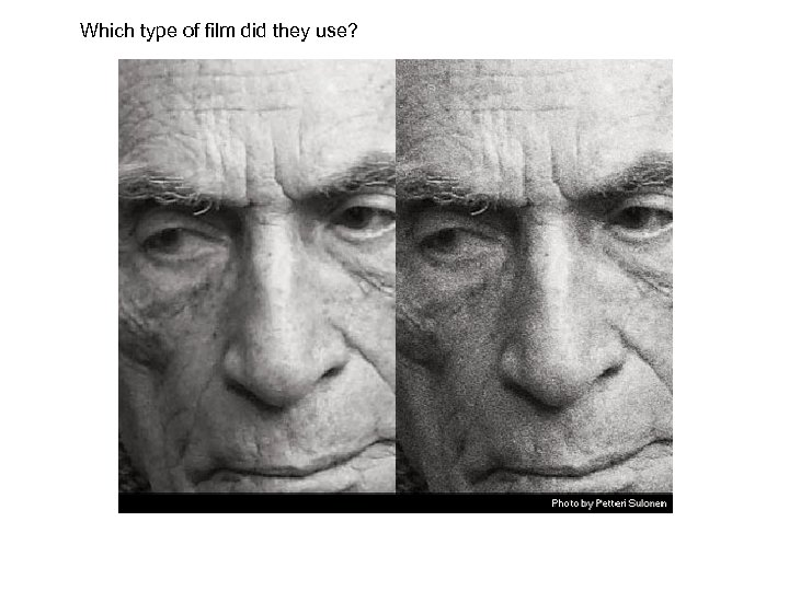 Which type of film did they use?