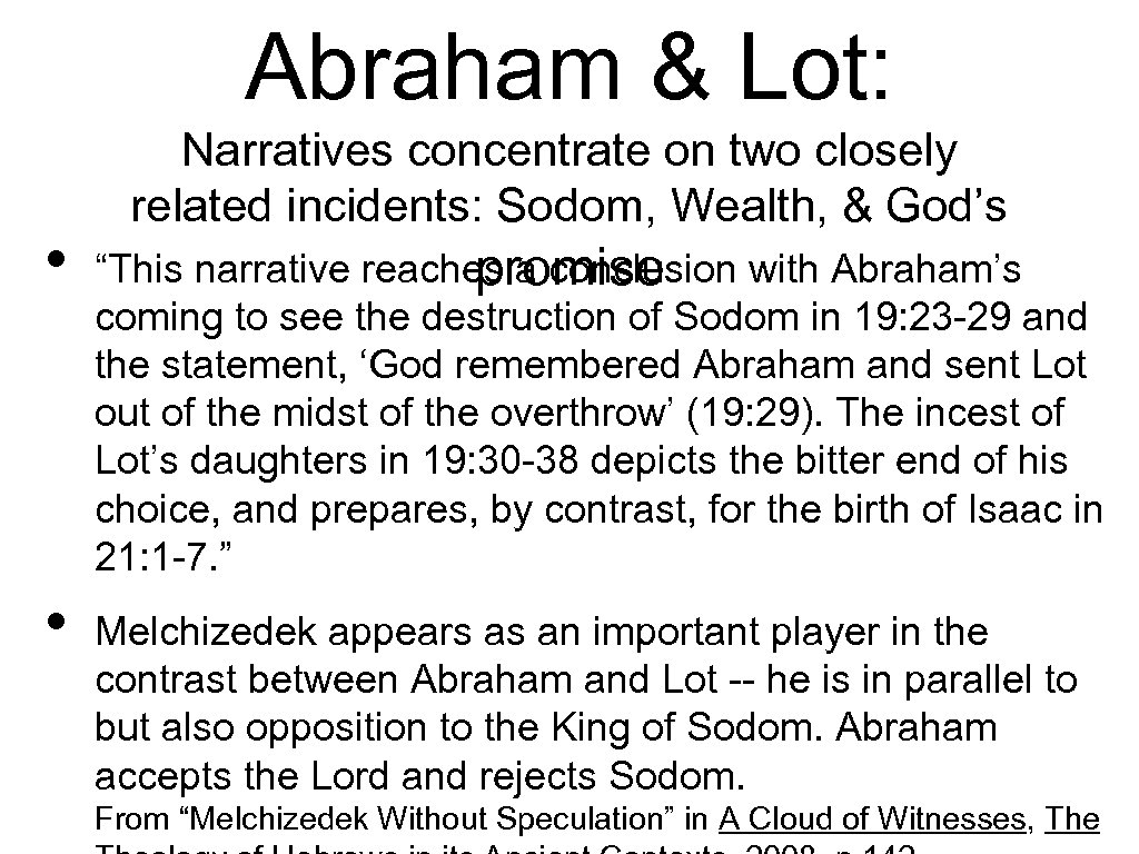 Abraham & Lot: • • Narratives concentrate on two closely related incidents: Sodom, Wealth,