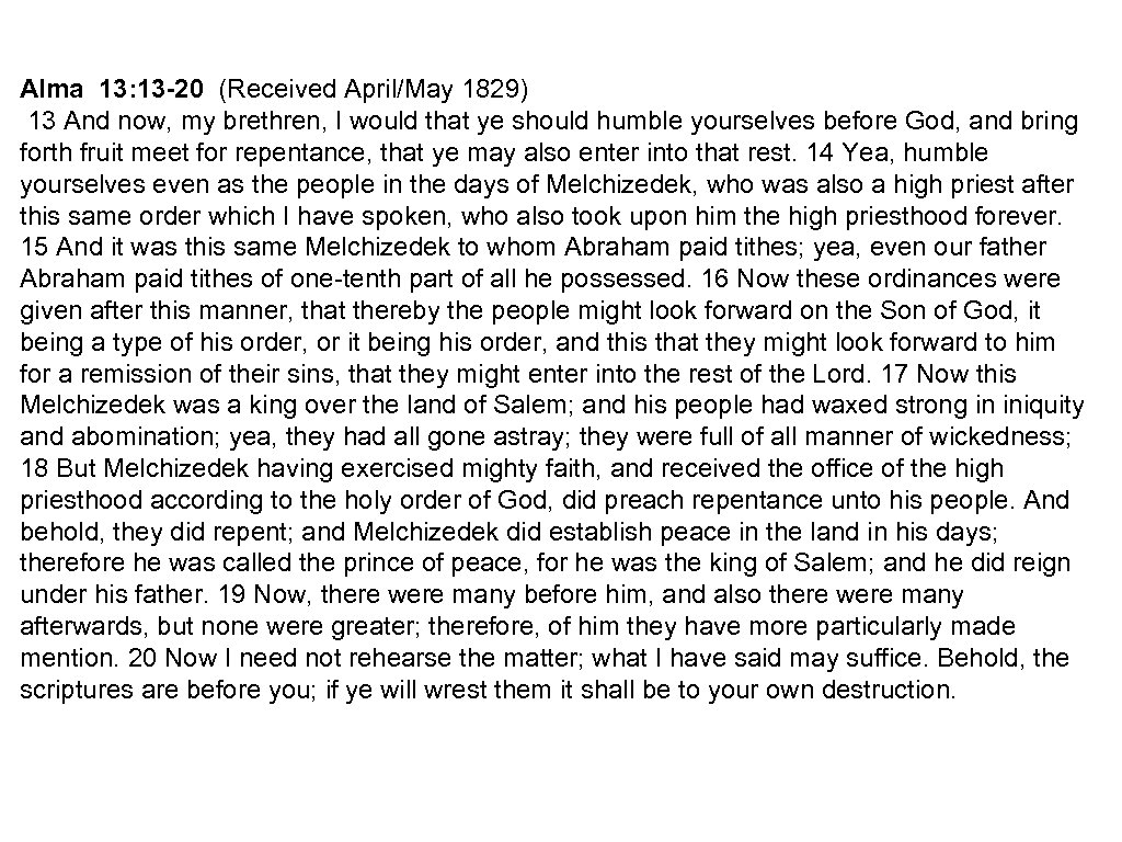 Alma 13: 13 -20 (Received April/May 1829) 13 And now, my brethren, I would