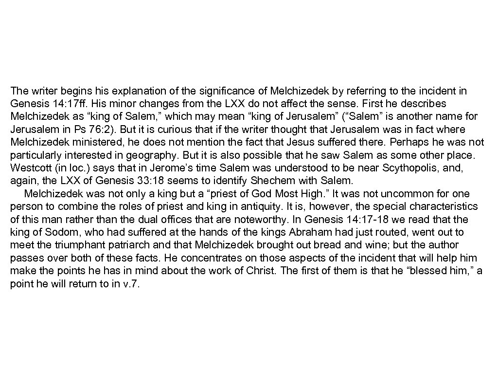 The writer begins his explanation of the significance of Melchizedek by referring to the
