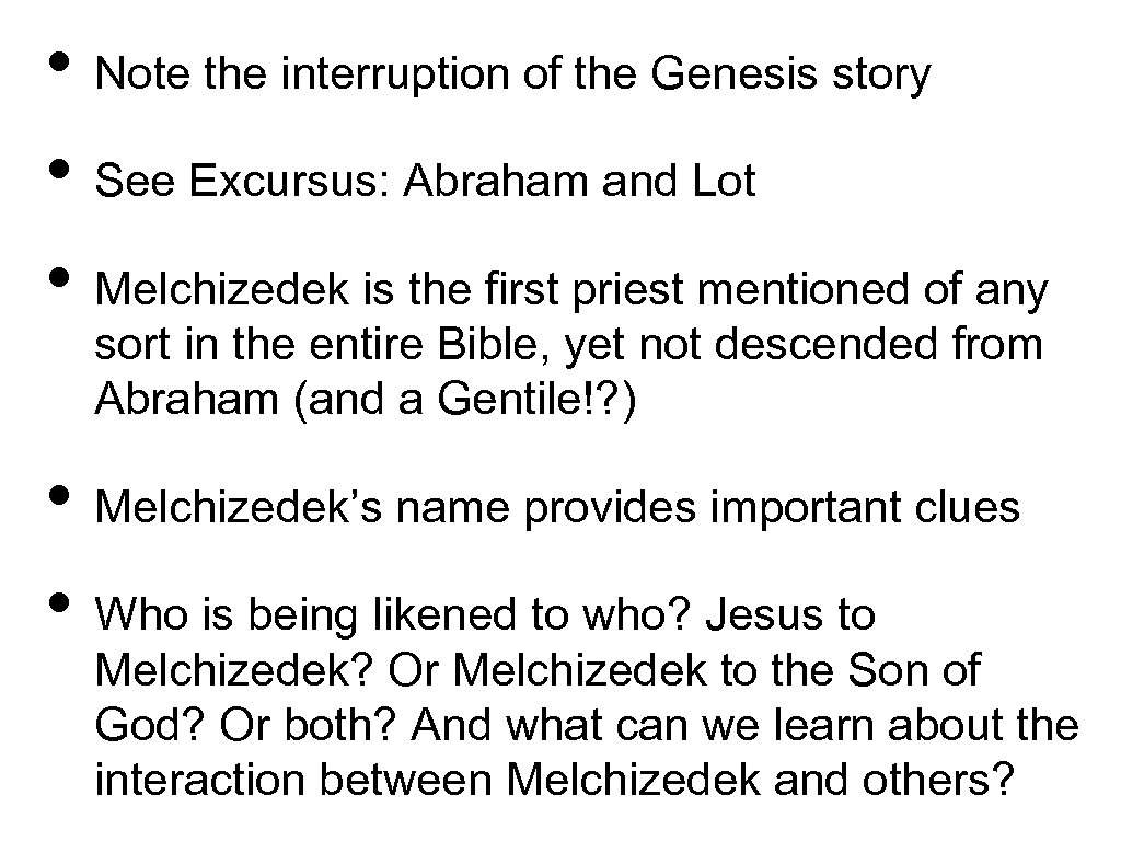 • Note the interruption of the Genesis story • See Excursus: Abraham and