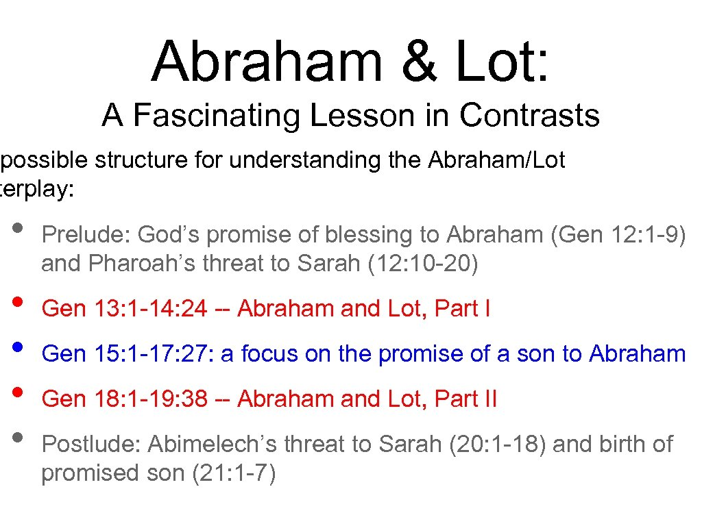 Abraham & Lot: A Fascinating Lesson in Contrasts possible structure for understanding the Abraham/Lot