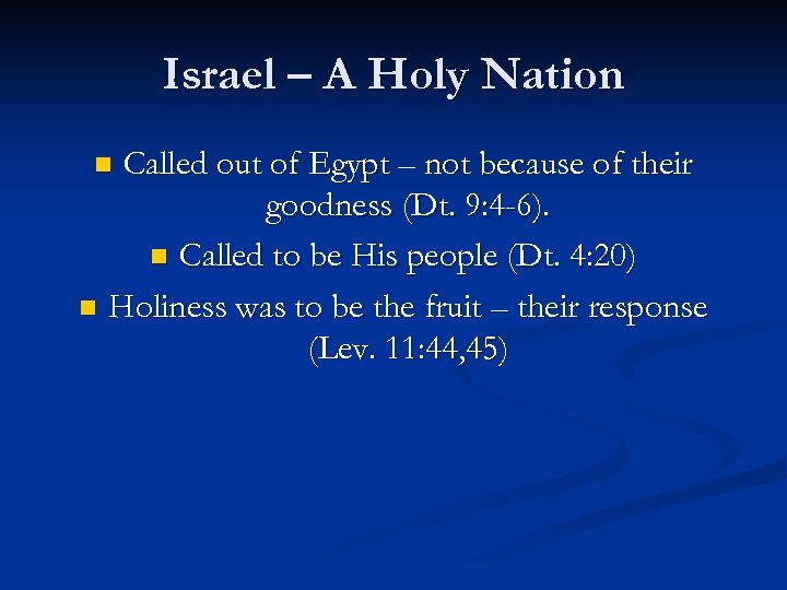 Israel – A Holy Nation Called out of Egypt – not because of their