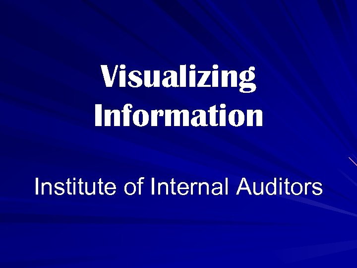 Visualizing Information Institute of Internal Auditors