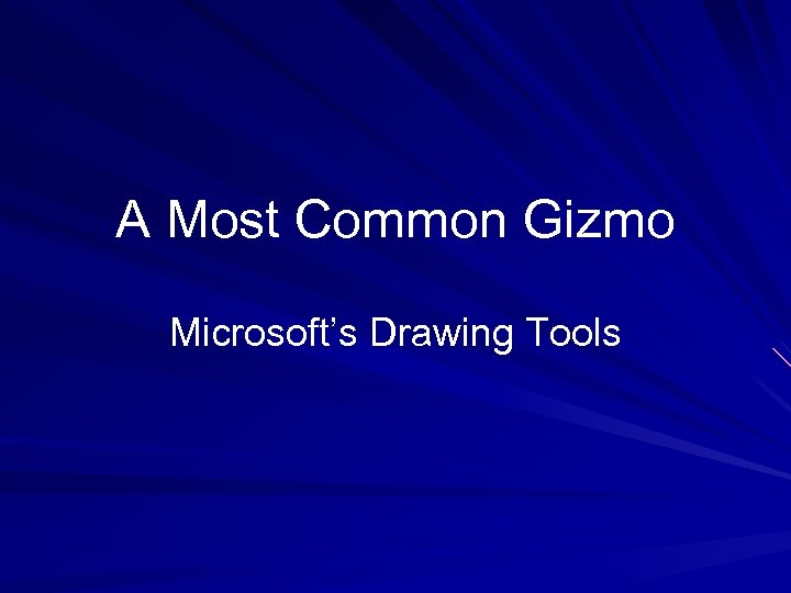 A Most Common Gizmo Microsoft's Drawing Tools
