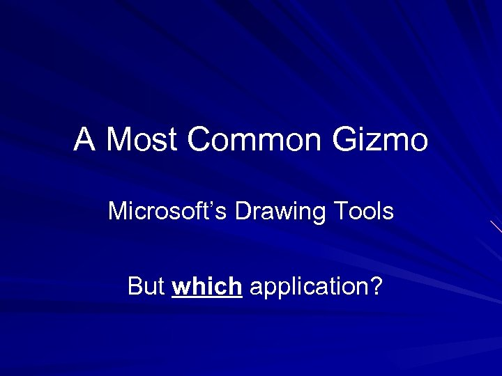 A Most Common Gizmo Microsoft's Drawing Tools But which application?