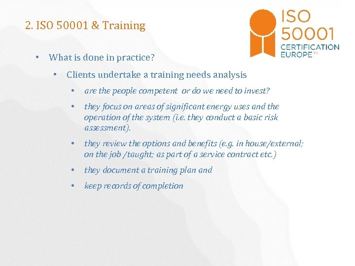 2. ISO 50001 & Training • What is done in practice? • Clients undertake