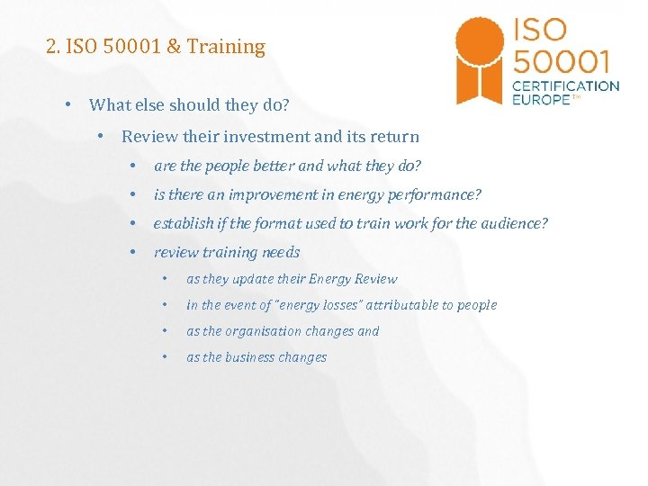 2. ISO 50001 & Training • What else should they do? • Review their