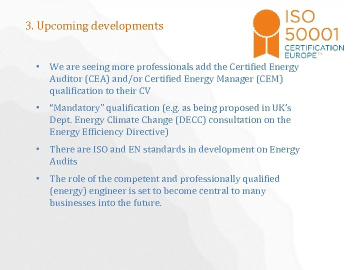 3. Upcoming developments • We are seeing more professionals add the Certified Energy Auditor