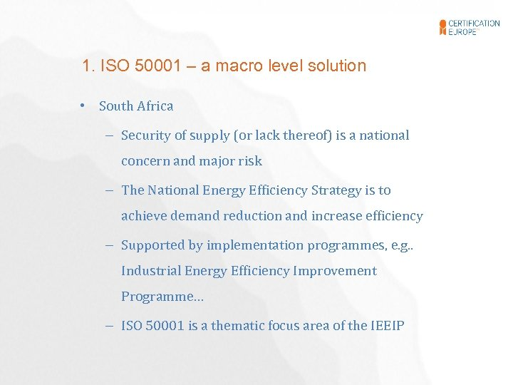 1. ISO 50001 – a macro level solution • South Africa – Security of