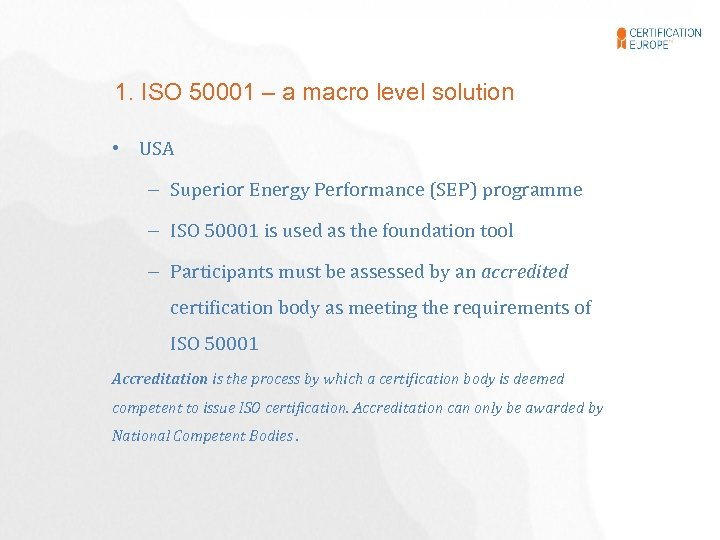 1. ISO 50001 – a macro level solution • USA – Superior Energy Performance