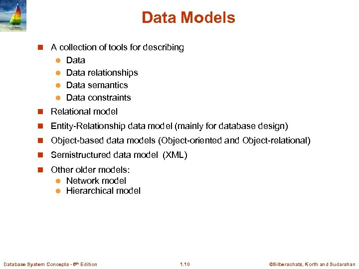 Data Models n A collection of tools for describing Data l Data relationships l