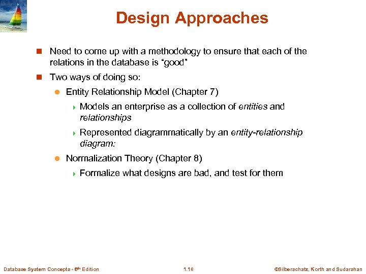 Design Approaches n Need to come up with a methodology to ensure that each