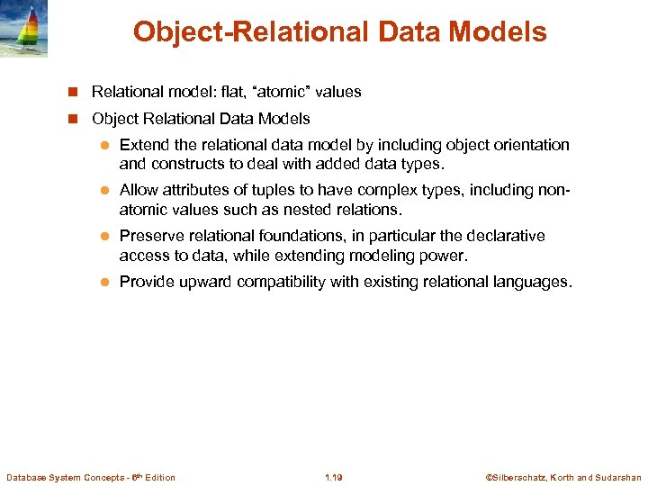 "Object-Relational Data Models n Relational model: flat, ""atomic"" values n Object Relational Data Models"