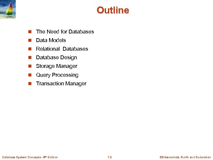 Outline n The Need for Databases n Data Models n Relational Databases n Database