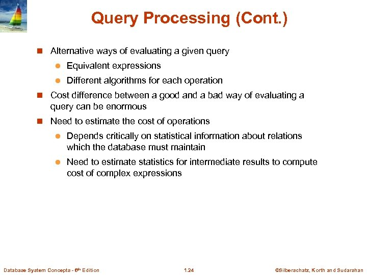 Query Processing (Cont. ) n Alternative ways of evaluating a given query l Equivalent
