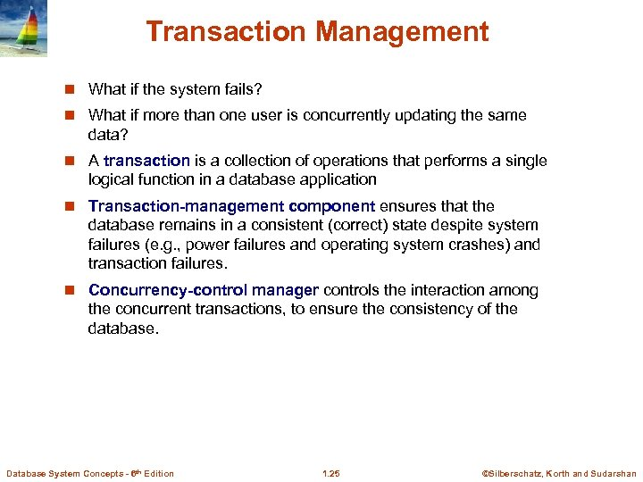 Transaction Management n What if the system fails? n What if more than one