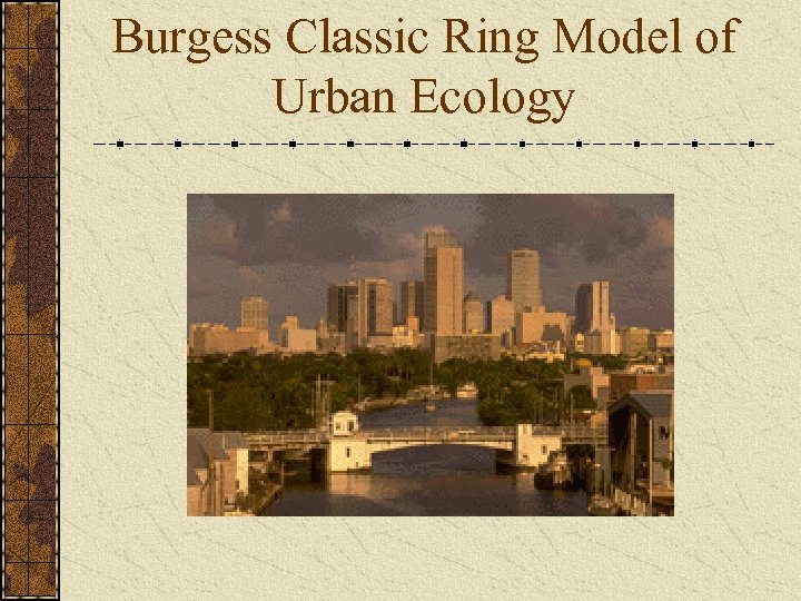 Burgess Classic Ring Model of Urban Ecology
