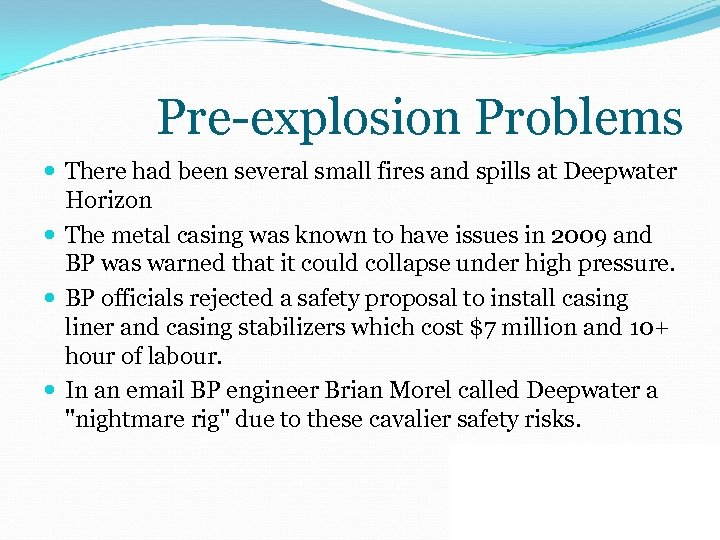 Pre-explosion Problems There had been several small fires and spills at Deepwater Horizon The