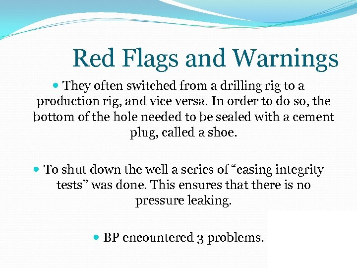 Red Flags and Warnings They often switched from a drilling rig to a production