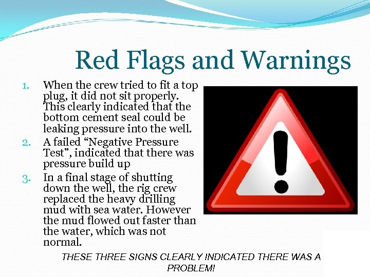 Red Flags and Warnings 1. 2. 3. When the crew tried to fit a