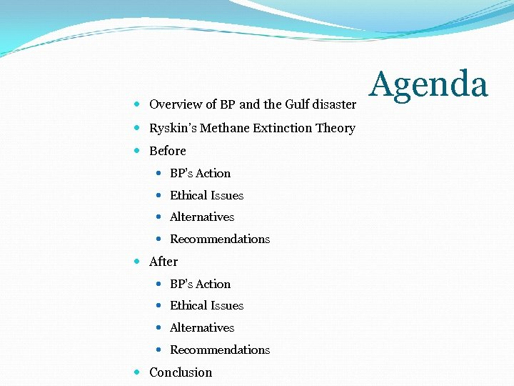 Overview of BP and the Gulf disaster Ryskin's Methane Extinction Theory Before BP's
