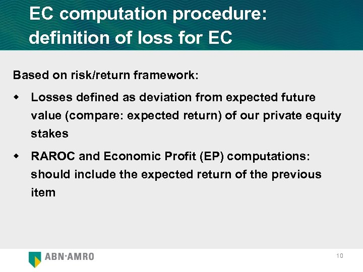 EC computation procedure: definition of loss for EC Based on risk/return framework: w Losses