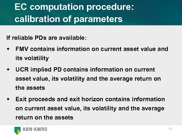EC computation procedure: calibration of parameters If reliable PDs are available: w FMV contains