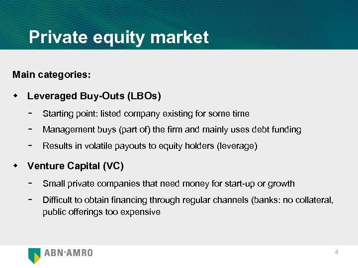 Private equity market Main categories: w Leveraged Buy-Outs (LBOs) - Starting point: listed company