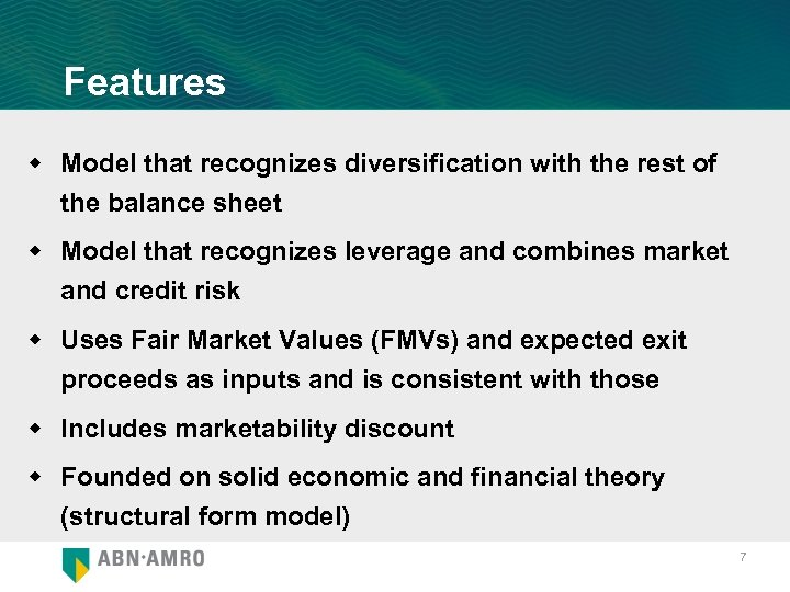 Features w Model that recognizes diversification with the rest of the balance sheet w