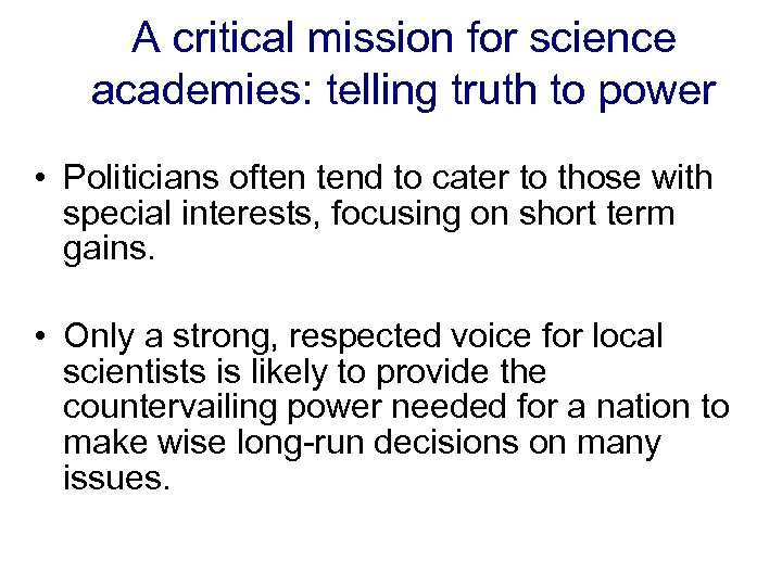 A critical mission for science academies: telling truth to power • Politicians often tend
