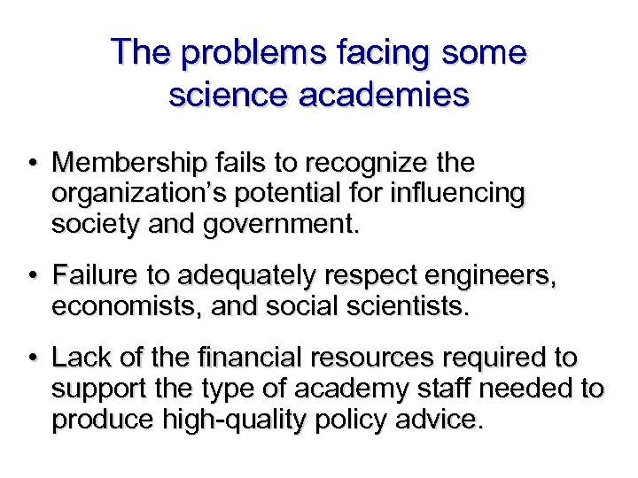 The problems facing some science academies • Membership fails to recognize the organization's potential