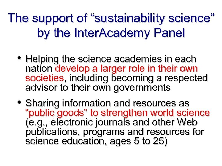 "The support of ""sustainability science"" by the Inter. Academy Panel • Helping the science"