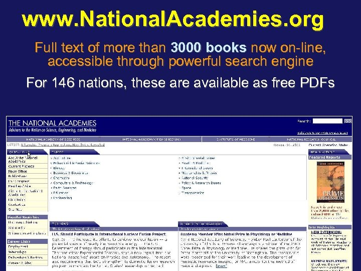 www. National. Academies. org Full text of more than 3000 books now on-line, accessible