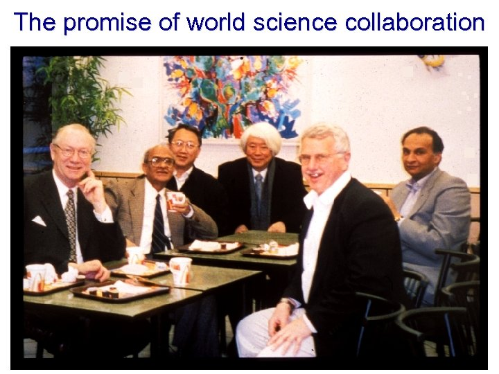 The promise of world science collaboration