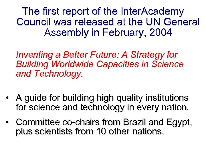The first report of the Inter. Academy Council was released at the UN General