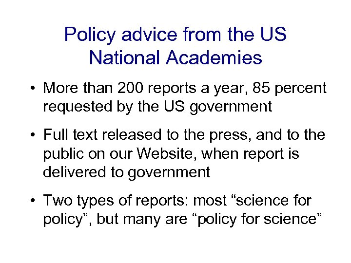 Policy advice from the US National Academies • More than 200 reports a year,