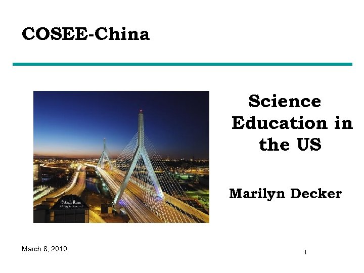COSEE-China Science Education in the US Marilyn Decker March 8, 2010 1