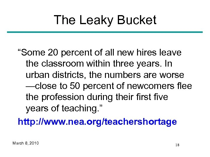 """The Leaky Bucket """"Some 20 percent of all new hires leave the classroom within"""