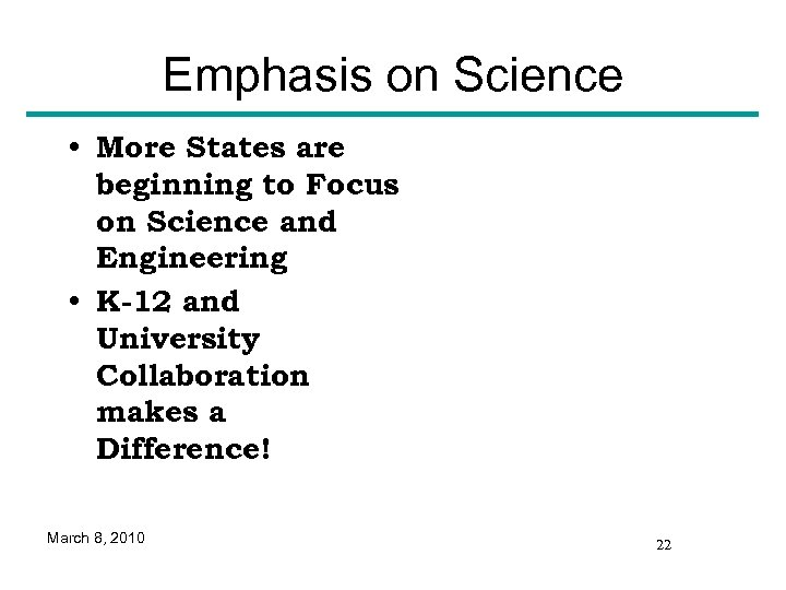 Emphasis on Science • More States are beginning to Focus on Science and Engineering