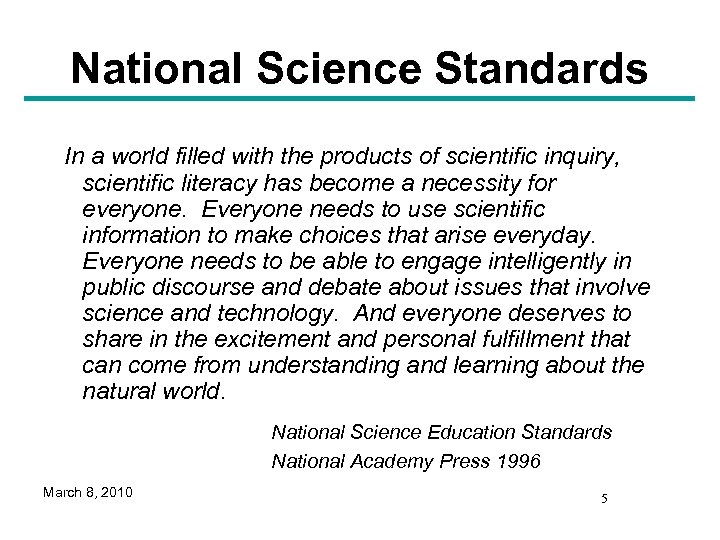 National Science Standards In a world filled with the products of scientific inquiry, scientific