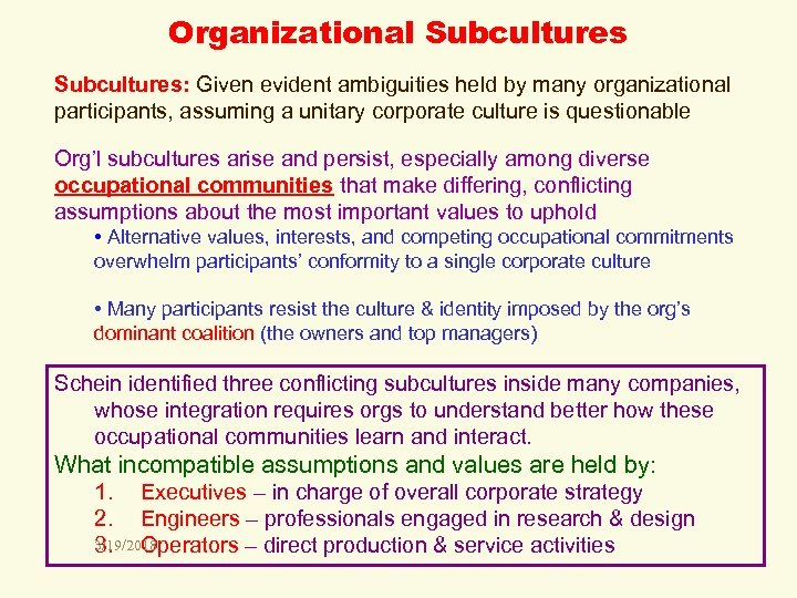Organizational Subcultures: Given evident ambiguities held by many organizational participants, assuming a unitary corporate
